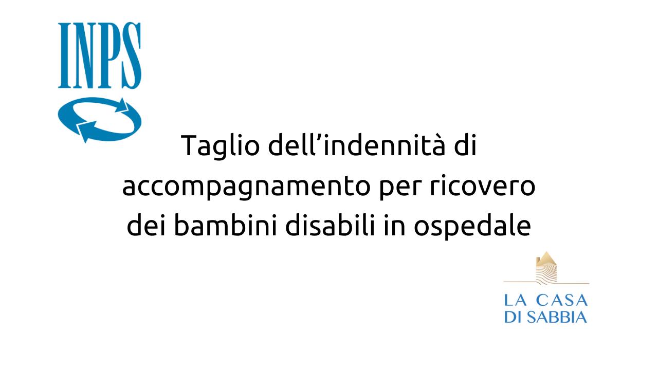 Interrogazione in Parlamento sul taglio dell'indennità di accompagnamento ai bambini ricoverati in ospedale